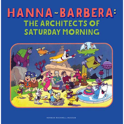 The Architects of Saturday Morning - Hanna-Barbera At The Norman Rockwell Museum